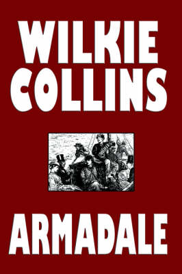 Armadale by Au Wilkie Collins