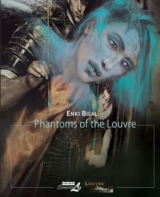 The The Louvre Collection Louvre Collection, The: Phantoms Of The Louvre Phantoms of the Louvre by Enki Bilal
