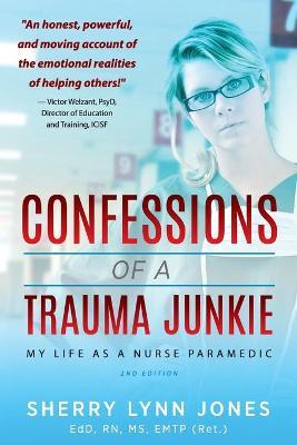 Confessions of a Trauma Junkie by Sherry Lynn Jones