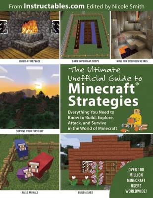 The Ultimate Unofficial Guide to Strategies for Minecrafters by Instructables.com