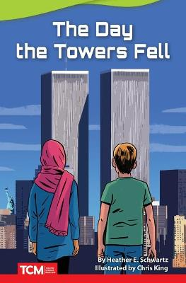 The Day the Towers Fell by Heather Schwartz