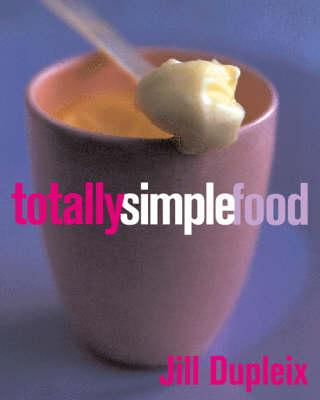 Totally Simple Food by Jill Dupleix