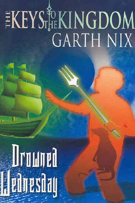 Drowned Wednesday by Garth Nix