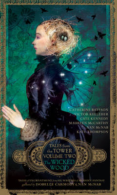 Wicked Wood (Tales from the Tower Volume Two) by Isobelle Carmody