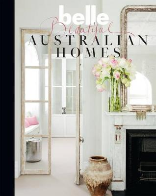 Belle Beautiful Australian Homes by Belle