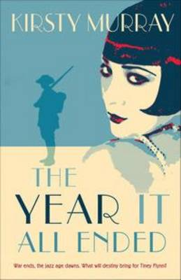 Year It All Ended by Kirsty Murray