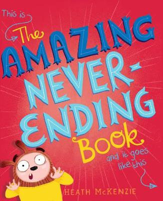 The Amazing Never-Ending Book by Heath McKenzie