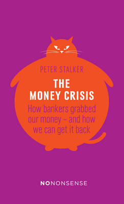 NoNonsense The Money Crisis by Peter Stalker