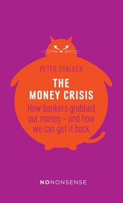NoNonsense The Money Crisis by Peter Stalker