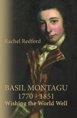 Basil Montagu 1770 - 1851 Wishing the World Well by Rachel Redford
