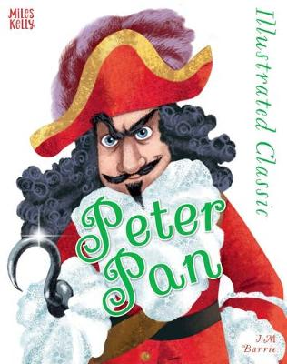 Illustrated Classic: Peter Pan by Sir J. M. Barrie