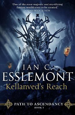 Kellanved's Reach: Path to Ascendancy Book 3 by Ian C Esslemont