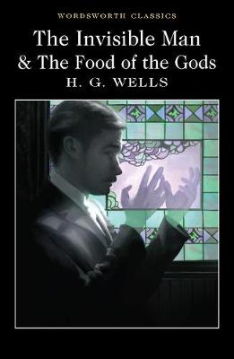 Invisible Man and The Food of the Gods by H.G. Wells