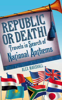Republic or Death! by Alex Marshall
