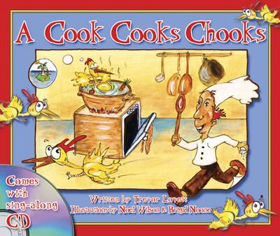 A Cook Cooks Chooks by Trevor Lovett