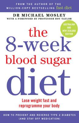 The 8-Week Blood Sugar Diet by Dr Dr Michael Mosley