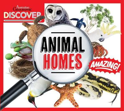 Australian Geographic Discover: Animals Homes by