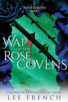 War of the Rose Covens by Lee French