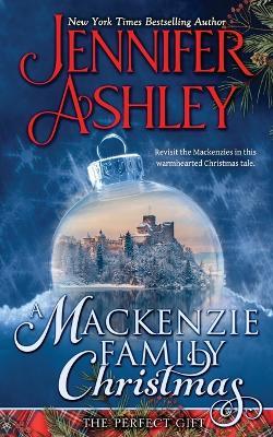 A Mackenzie Family Christmas: The Perfect Gift by Jennifer Ashley