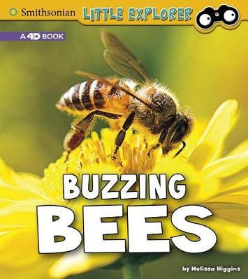 Buzzing Bees: A 4D Book: A 4D Book by Melissa Higgins