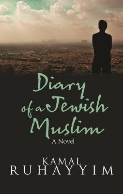 Diary of a Jewish Muslim by Kamal Ruhayyim