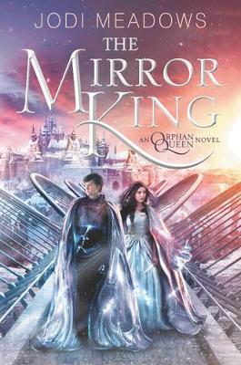 Mirror King by Jodi Meadows