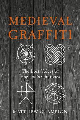 Medieval Graffiti by Matthew Champion