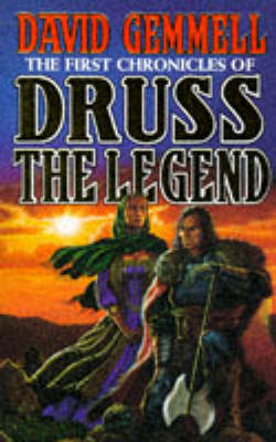 The The First Chronicles Of Druss The Legend by David Gemmell
