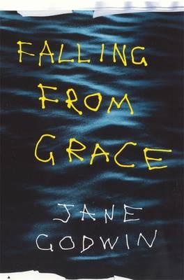 Falling From Grace by Jane Godwin