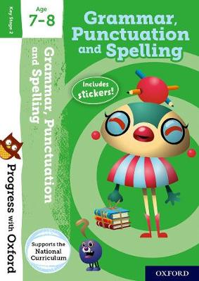 Progress with Oxford: Grammar, Punctuation and Spelling Age 7-8 by Jenny Roberts