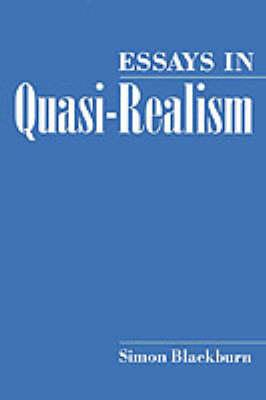 Essays in Quasi-Realism by Simon Blackburn
