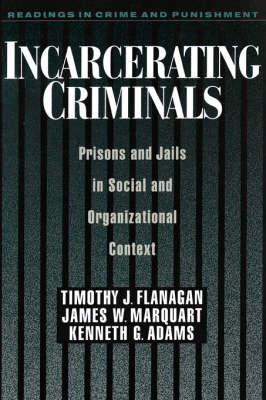 Incarcerating Criminals by Timothy J. Flanagan