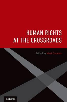 Human Rights at the Crossroads by Mark Goodale