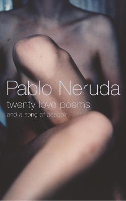 Twenty Love Poems by Pablo Neruda