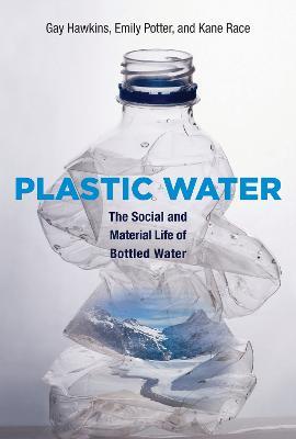 Plastic Water by Gay Hawkins