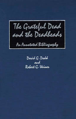 The Grateful Dead and the Deadheads by David G. Dodd