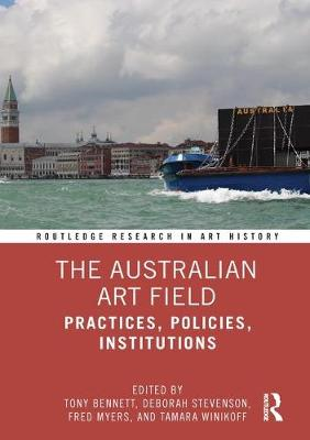 The Australian Art Field: Practices, Policies, Institutions book