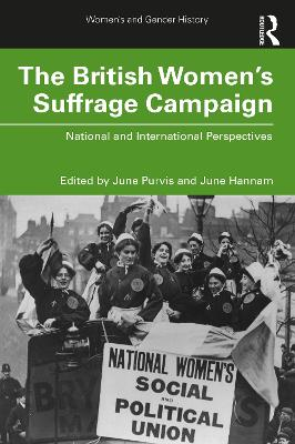 The British Women's Suffrage Campaign: National and International Perspectives book