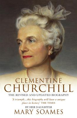 Clementine Churchill by Mary Soames