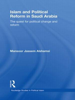 Islam and Political Reform in Saudi Arabia book