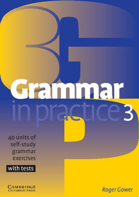 Grammar in Practice 3 by Roger Gower