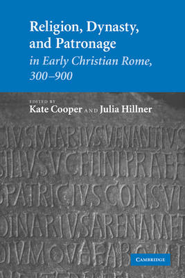 Religion, Dynasty, and Patronage in Early Christian Rome, 300-900 book