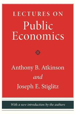 Lectures on Public Economics by Anthony B. Atkinson