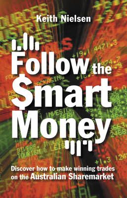 Follow the Smart Money by Keith Nielsen