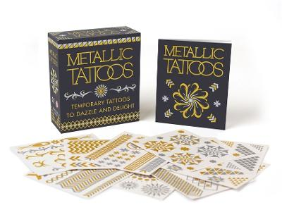 Metallic Tattoos: 15 Temporary Tattoos to Dazzle and Delight by Running Press