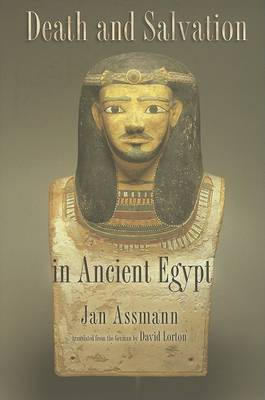 Death and Salvation in Ancient Egypt by Jan Assmann