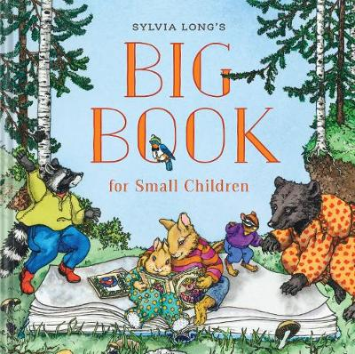 Sylvia Long's Big Book for Small Children by Sylvia Long