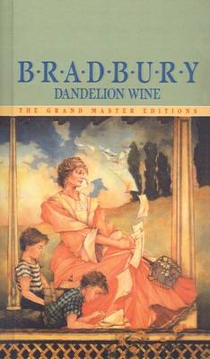 Dandelion Wine by Ray D Bradbury