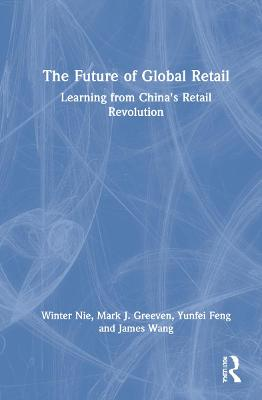 The Future of Global Retail: Learning from China's Retail Revolution book