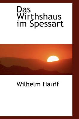 Das Wirthshaus Im Spessart by Wilhelm Hauff